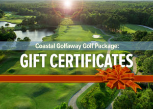 Give the Gift of Golf with a Coastal Golfaway Gift Certificate