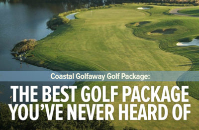 The Best Golf Package You've Never Heard of from Coastal Golfaway