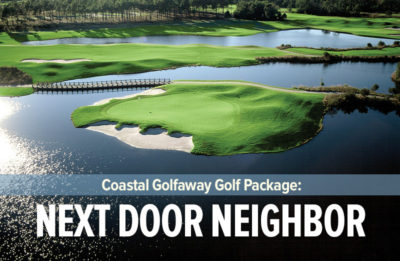 Coastal Golfaway Next Door Neighbor Golf Package